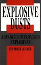 Explosive Dusts: Advanced Improvised Explosives