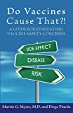 Do Vaccines Cause That?! A Guide for Evaluating Vaccine Safety Concerns
