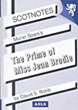 Muriel Spark's Prime of Miss Jean Brodie (Scotnotes Study Guides)