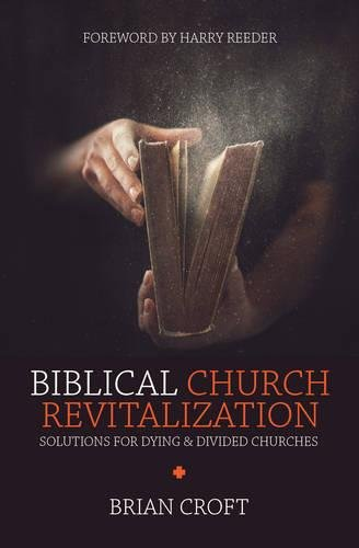 Biblical Solutions - Biblical Church Revitalization: Solutions for Dying & Divided Churches (Practical Shepherding)