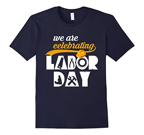 Mens We Are Celebrating Labor Day 2017 T Shirt Medium Navy