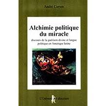 ALCHIMIE POLITIQUE DU MIRACLE