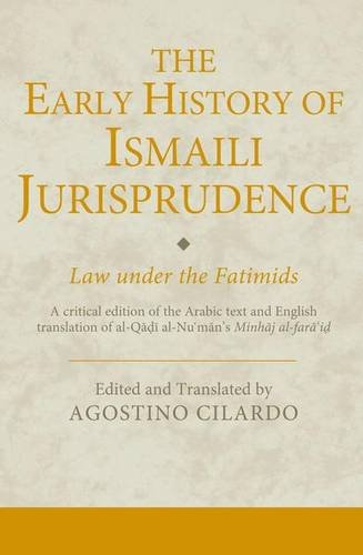 The Early History of Ismaili Jurisprudence: Law under the Fatimids (Ismaili Texts and Translations)