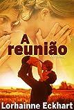 A reunião (Os Friessen Livro 1) (Portuguese Edition)