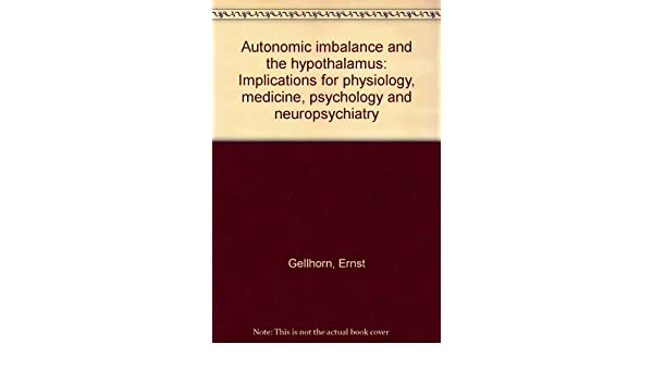 autonomic imbalance and the hypothalamus gellhorn ernst