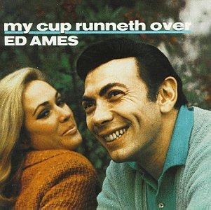 My Cup Runneth Over (The Best Of Ed Ames)