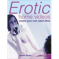 For Your Eyes Only: Making Your Own Erotic