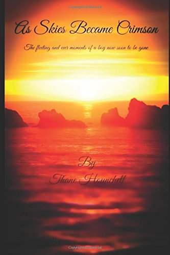 As Skies Became Crimson: The ever fleeting moments of a boy now soon to be gone ebook