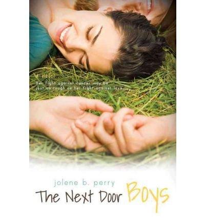 [ THE NEXT DOOR BOYS [ THE NEXT DOOR BOYS BY PERRY, JOLENE B ( AUTHOR ) OCT-08-2011[ THE NEXT DOOR BOYS [ THE NEXT DOOR BOYS BY PERRY, JOLENE B ( AUTHOR ) OCT-08-2011 ] BY PERRY, JOLENE B ( AUTHOR )OCT-08-2011 PAPERBACK Paperback ] Perry, Jolene B ( AUTHOR ) Oct - 08 - 2011 [ Paperback ]