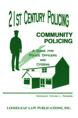 21st Century Policing: Community Policing : A Guide for Police Officers and Citizens
