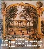 img - for And The Band Played On: 1776-1976 book / textbook / text book