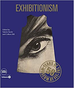 exhibitionism 50 years of the museum at fit