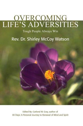 Download Overcoming Life's Adversities: Tough People Always Win PDF