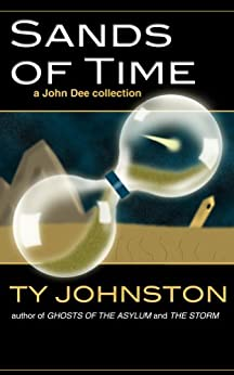 Sands of Time (a John Dee collection) by [Johnston, Ty]