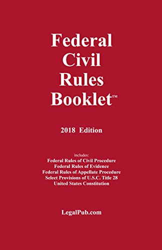 2018 Federal Civil Rules Booklet (For Use With All Civil Procedure and Evidence Casebooks)