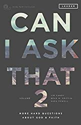 Can I Ask That Volume 2: More Hard Questions About God & Faith [Sticky Faith Curriculum] Leader Guide