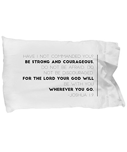 Bible Verse Pillow – Joshua 1 9 Pillow Case: ''Have I Not Commanded You? Be Strong And Courageous. Do Not Be Frightened, And Do Not Be Dismayed…''; Christian Pillowcase; Inspirational Gift No. 5 by Creative Commodities