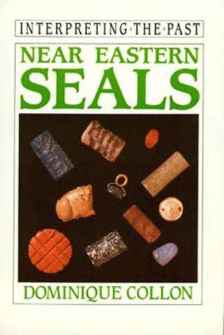 Near Eastern Seals (Interpreting the Past)