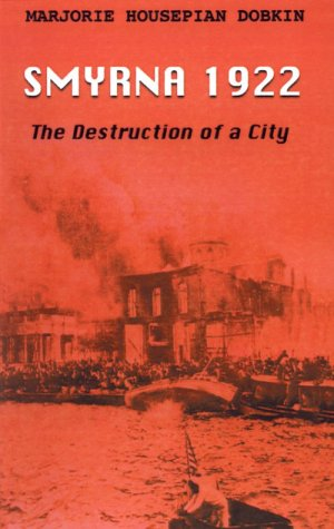 [D0wnl0ad] Smyrna 1922: The Destruction of a City D.O.C