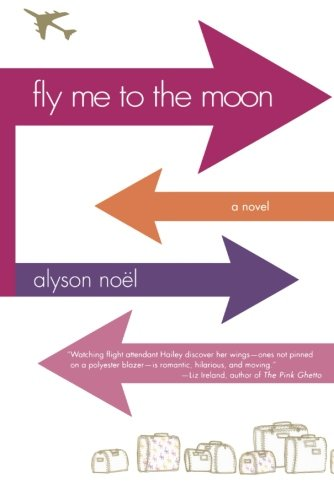 Fly Me to the Moon: A Novel