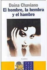 El hombre, la hembra y el hambre (Autores Espanoles E Iberoamericanos) Hardcover