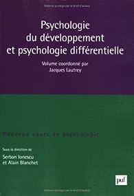 Psychologie du développement et psychologie différentielle par Serban Ionescu