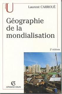 Géographie de la mondialisation par Carroué