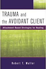 Trauma and the Avoidant Client: Attachment-Based Strategies for Healing (Norton Professional Books (Hardcover)) Kindle Edition