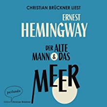 Der alte Mann und das Meer Hörbuch von Ernest Hemingway Gesprochen von: Christian Brückner