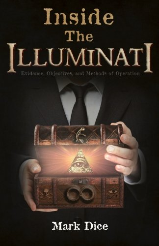 Book cover from Inside the Illuminati: Evidence, Objectives, and Methods of Operationby Mark Dice