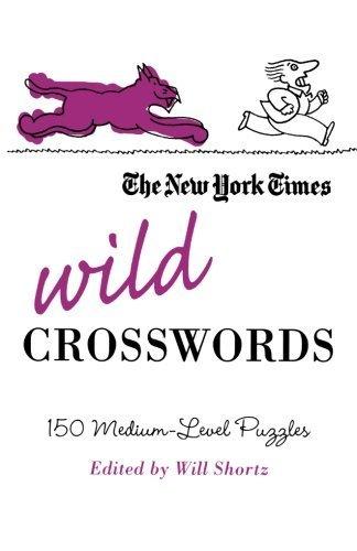 The New York Times Wild Crosswords: 150 Medium-Level Puzzles (New York Times Crossword Puzzles) by The New York Times (2009-03-03)