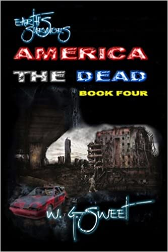 Earths Survivors America The Dead Book Four (Volume 4 ...