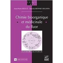 Chimie bioorganique et médicinale du fluor (Savoirs actuels)