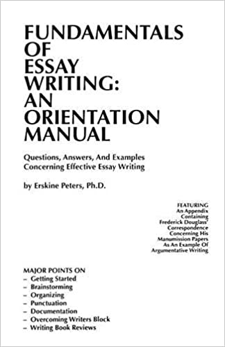 fundamentals of essay writing an orientation manual questions fundamentals of essay writing an orientation manual questions answers and examples concerning effective essay writing 2nd edition