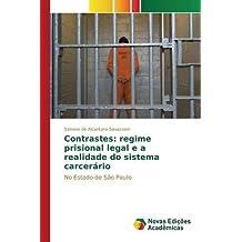 Contrastes: regime prisional legal e a realidade do sistema carcerário