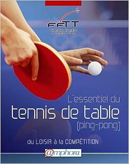 L Essentiel Du Tennis De Table Sports De Raquette French