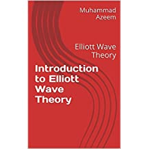 Introduction to Elliott Wave Theory: Elliott Wave Theory