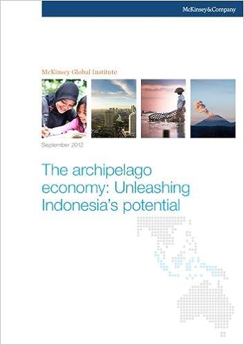 The archipelago economy: Unleashing Indonesias potential