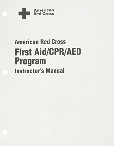First Aid/ CPR/ AED Program Instructor's Manual (American Red -