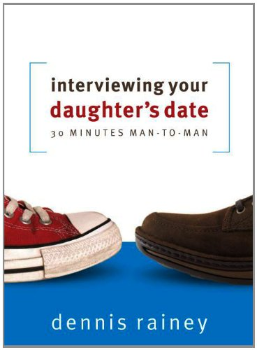 Interviewing Your Daughter's Date: 30 Minutes Man-To-Man (Aggressive Girls)