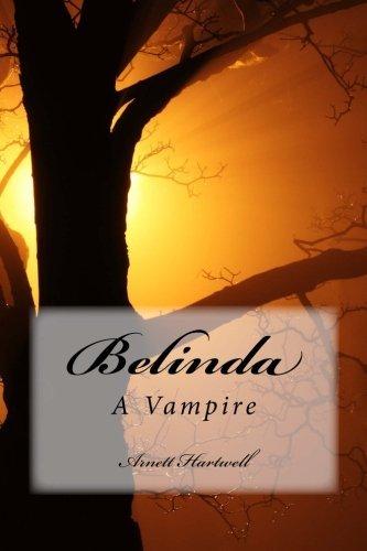 Belinda: A Vampire (Sila Flames Chronicles) (Volume 1) PDF