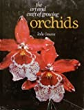 The Art and Craft of Growing Orchids, Leslie Bowen, 0399117369