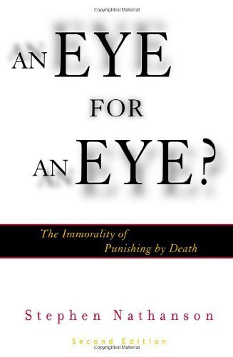 An Eye for an Eye? 2nd Edition by Nathanson, Stephen published by Rowman & Littlefield Publishers Paperback (Stephen Nathanson An Eye For An Eye)