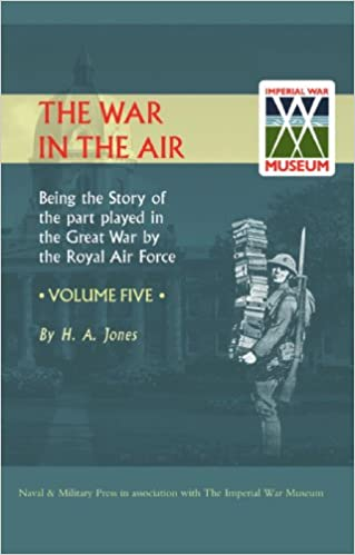 Book War in the Air. Being the Story of the part played in the Great War by the Royal Air Force. VOLUME FIVE.: War in the Air. Being the Story of the part ... by the Royal Air Force. VOLUME FIVE.: v. 5