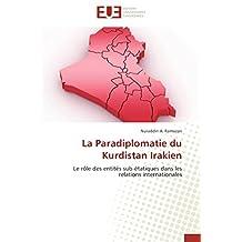 PARADIPLOMATIE DU KURDISTAN IRAKIEN (LA)