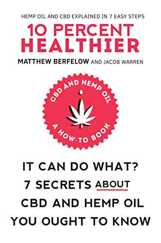 10% Healthier: It Can Do What? 7 Secrets About CBD and Hemp Oil You Ought To Know