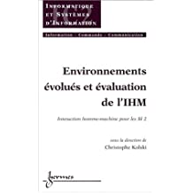 Environnements Evolues et Evaluation Ihm:interac.homme-machine si
