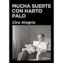 Mucha suerte con harto palo (Spanish Edition)