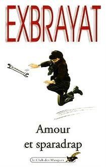 Amour et sparadrap par Exbrayat