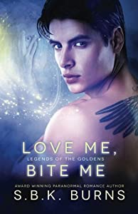 Love Me, Bite Me (Legends of the Goldens) (Volume 4)